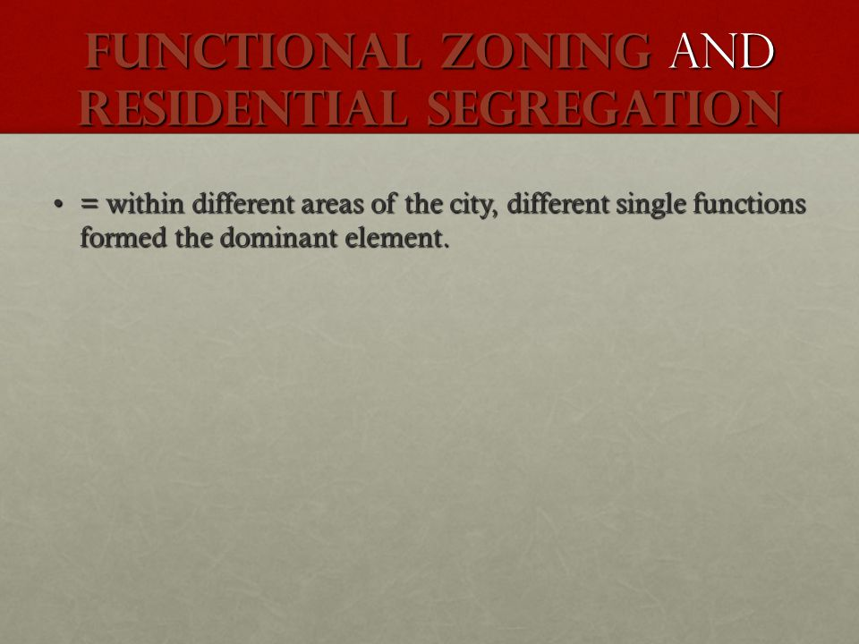 functional zoning and residential segregation