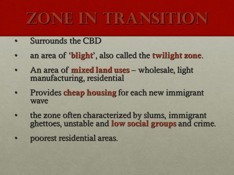 Zone in transition Surrounds the CBD