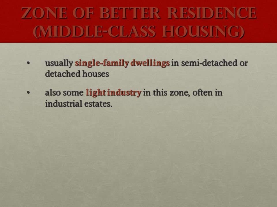 Zone of better residence (middle-class housing)