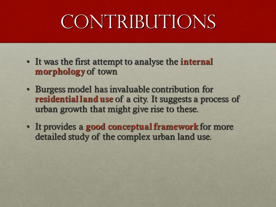 Contributions It was the first attempt to analyse the internal morphology of town.