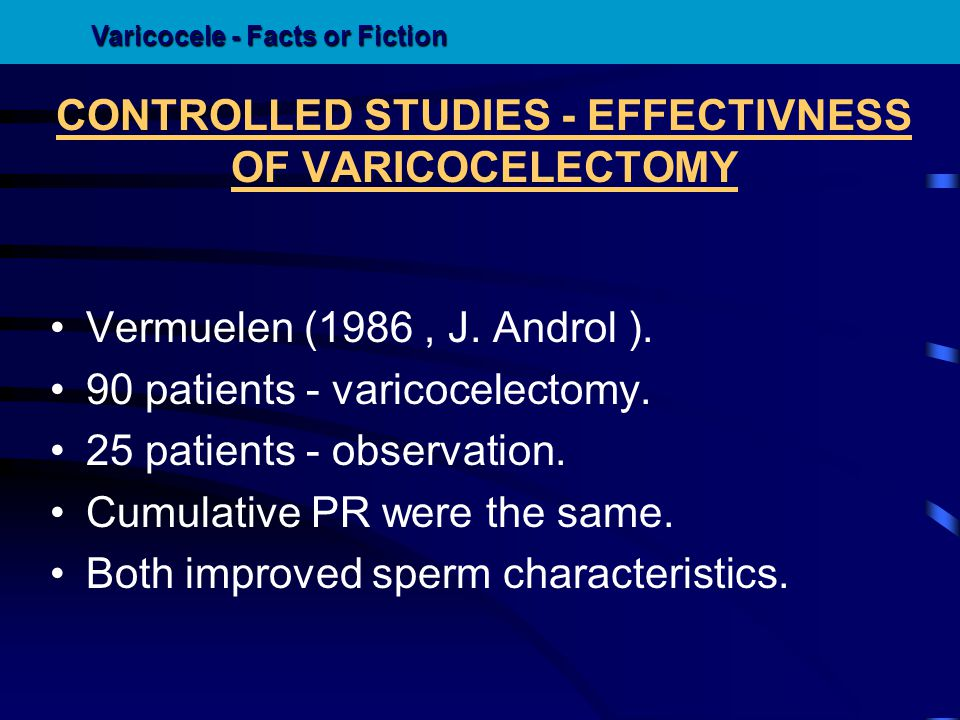 CONTROLLED STUDIES - EFFECTIVNESS OF VARICOCELECTOMY