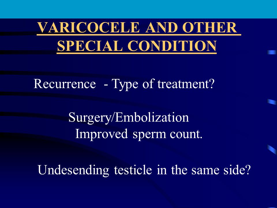 VARICOCELE AND OTHER SPECIAL CONDITION