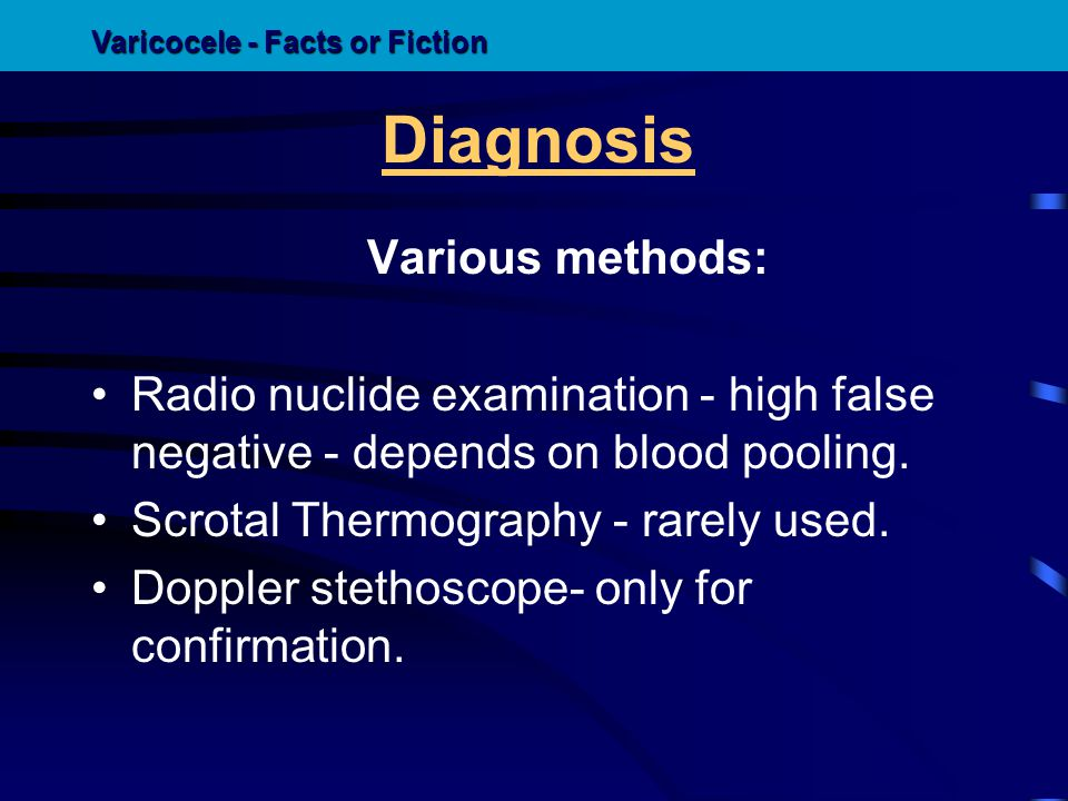 Diagnosis Various methods: