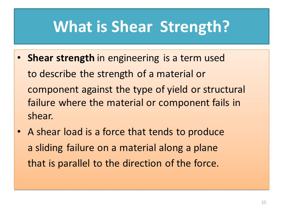 What is Shear Strength Shear strength in engineering is a term used