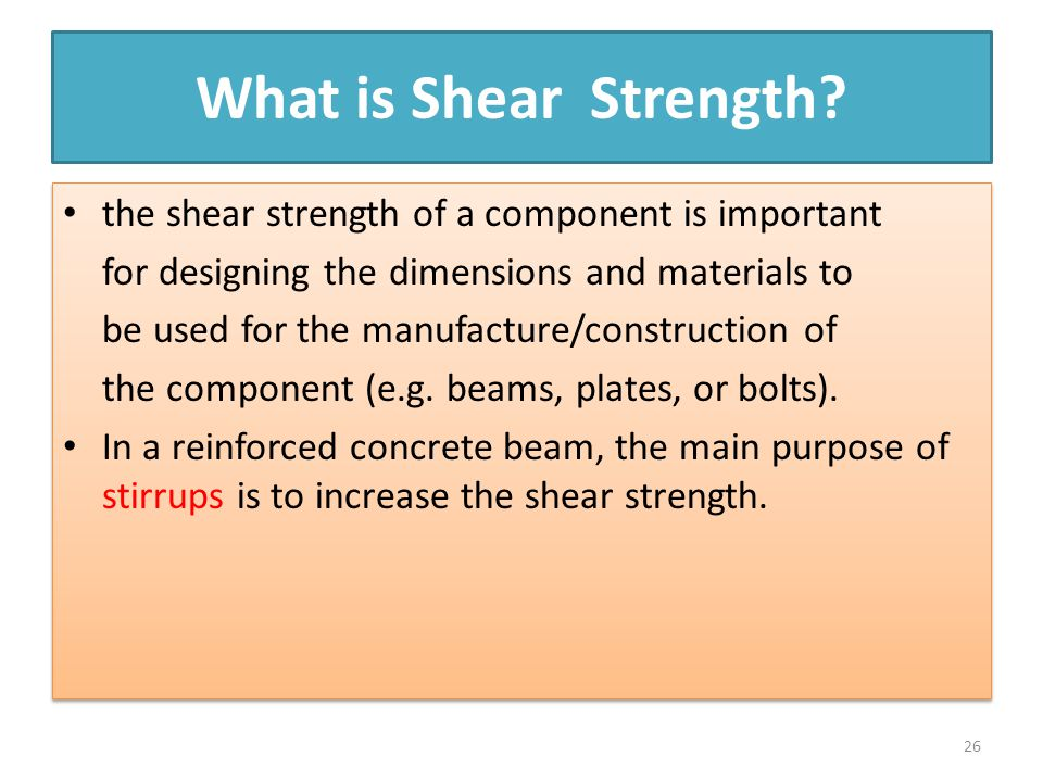What is Shear Strength the shear strength of a component is important