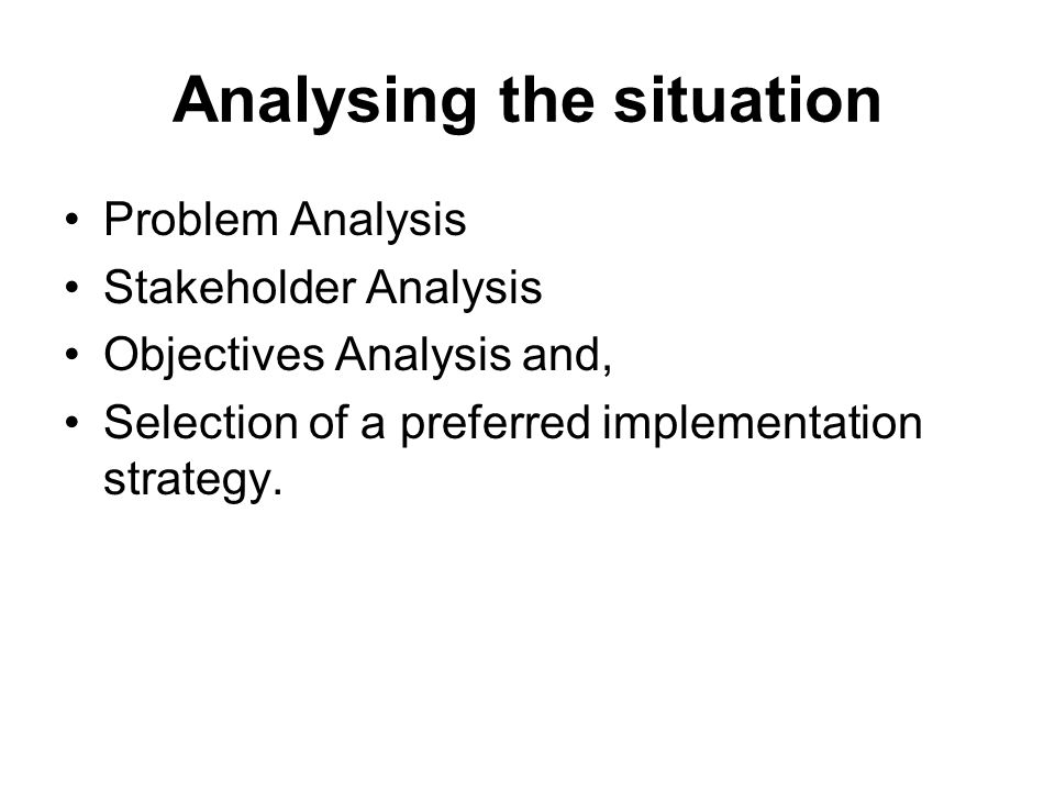 Analysing the situation