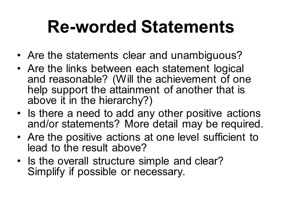 Re-worded Statements Are the statements clear and unambiguous