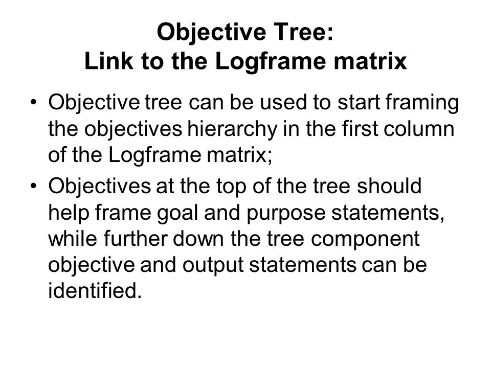 Objective Tree: Link to the Logframe matrix