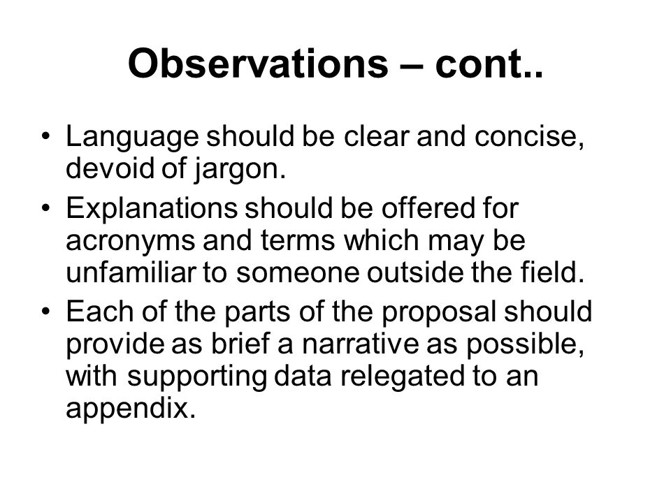 Observations – cont.. Language should be clear and concise, devoid of jargon.