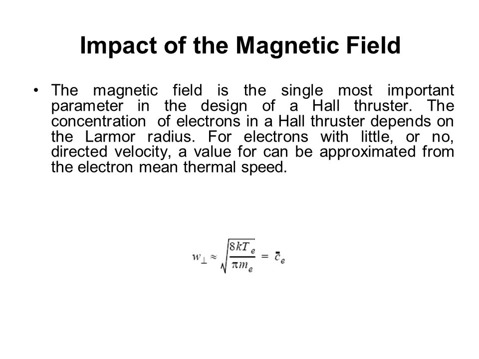 Impact of the Magnetic Field