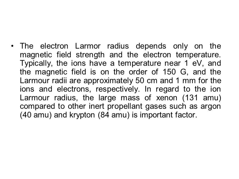 The electron Larmor radius depends only on the magnetic field strength and the electron temperature.
