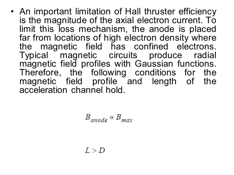An important limitation of Hall thruster efficiency is the magnitude of the axial electron current.