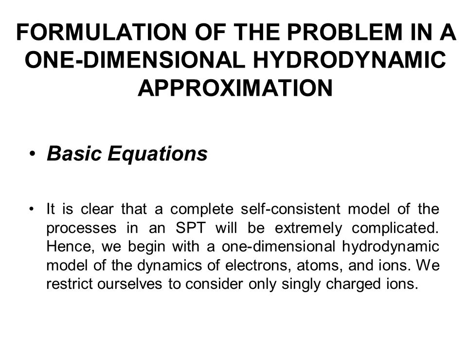 FORMULATION OF THE PROBLEM IN A ONE-DIMENSIONAL HYDRODYNAMIC APPROXIMATION