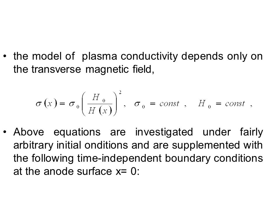 the model of plasma conductivity depends only on the transverse magnetic field,