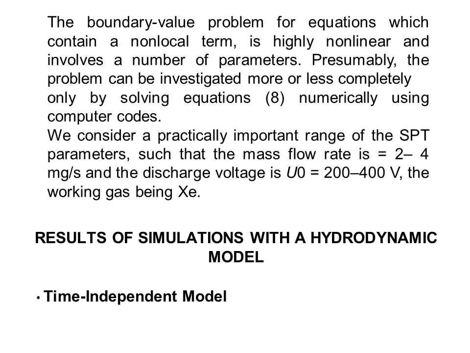 RESULTS OF SIMULATIONS WITH A HYDRODYNAMIC MODEL