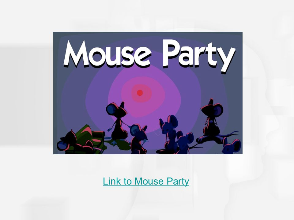 Link to Mouse Party