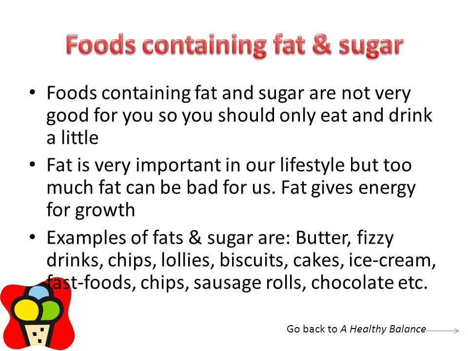 Foods containing fat & sugar