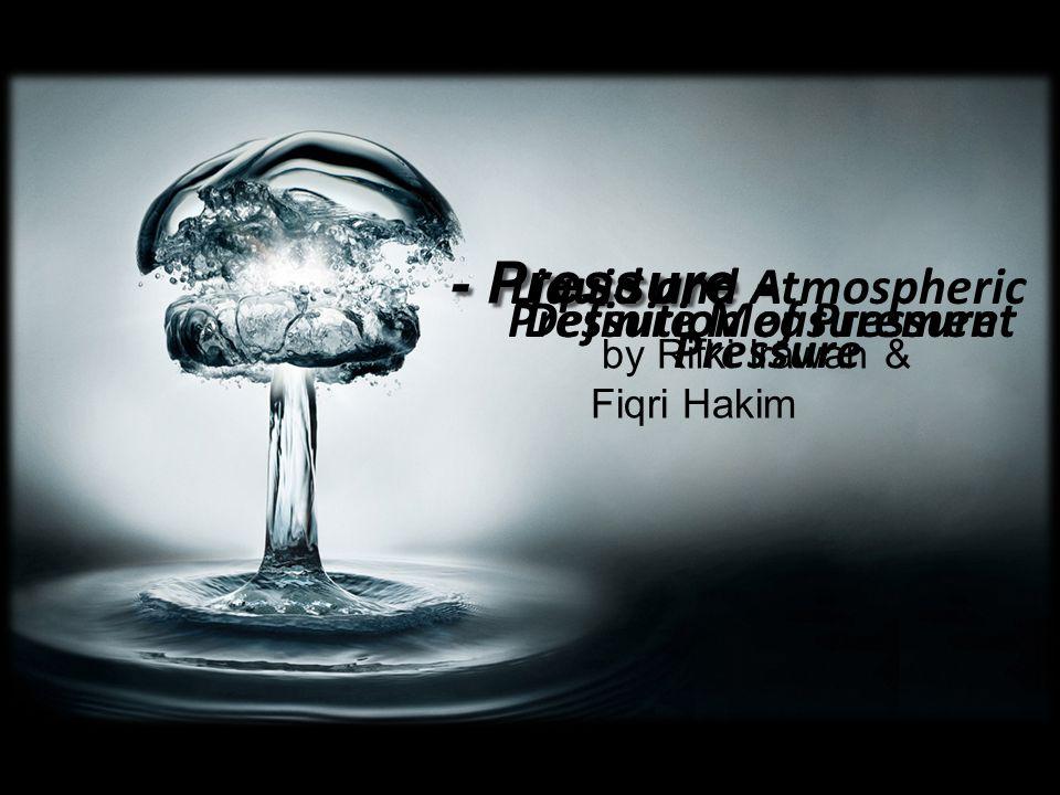 Liquid and Atmospheric
