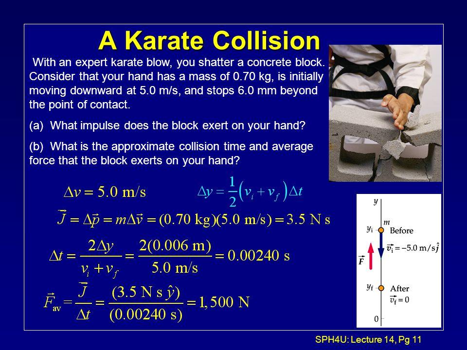 A Karate Collision