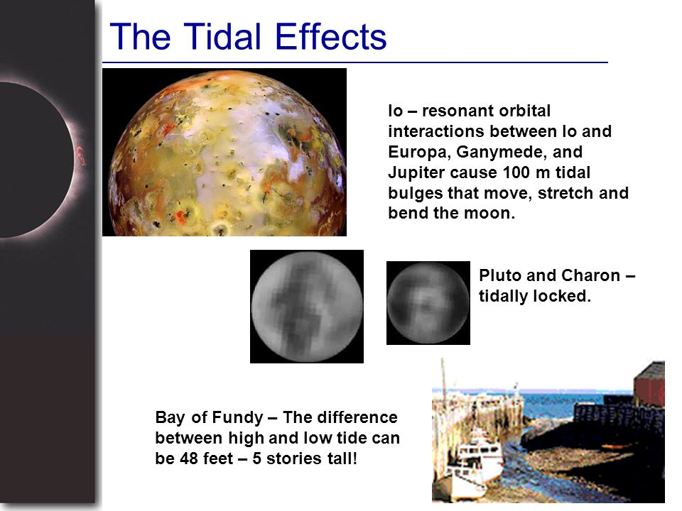 The Tidal Effects