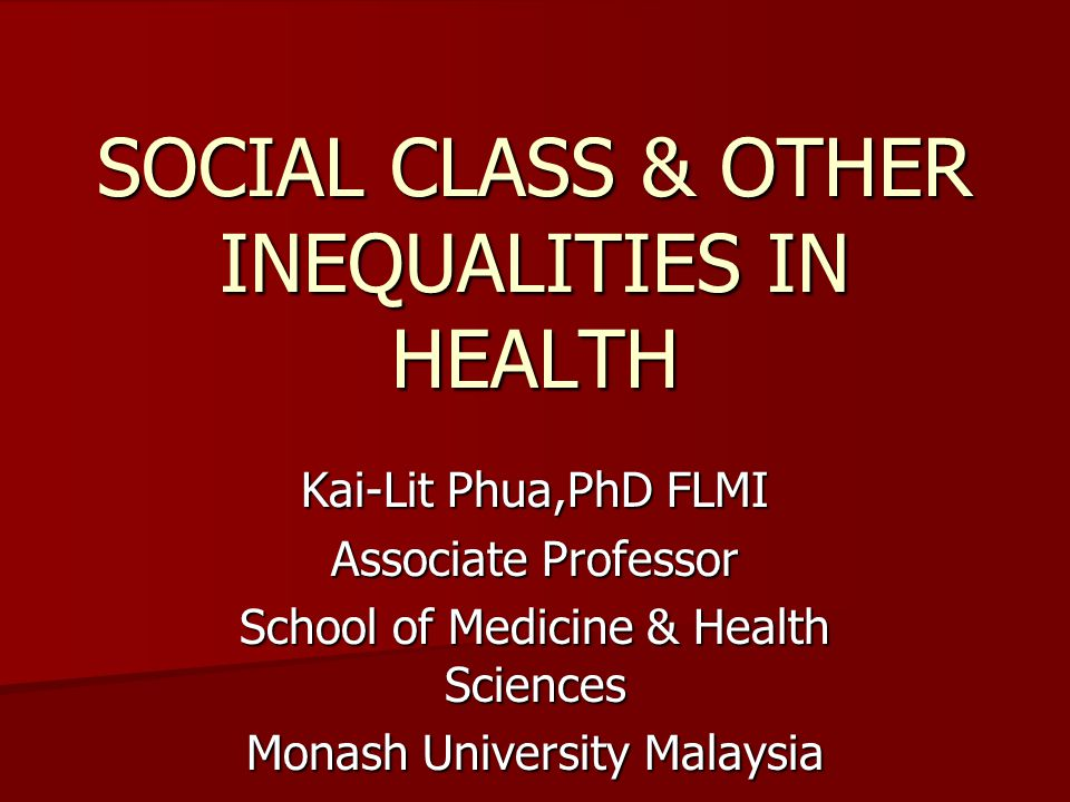 SOCIAL CLASS & OTHER INEQUALITIES IN HEALTH
