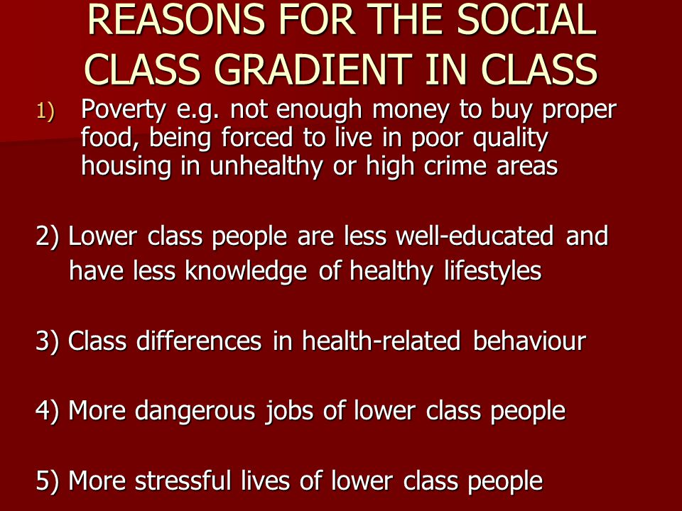 REASONS FOR THE SOCIAL CLASS GRADIENT IN CLASS