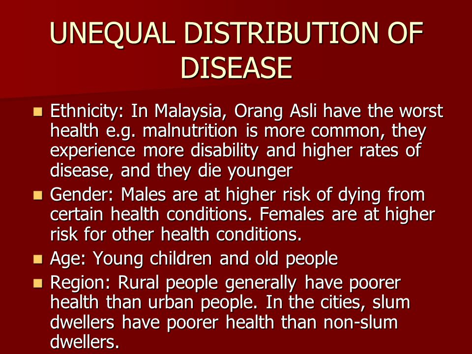 UNEQUAL DISTRIBUTION OF DISEASE