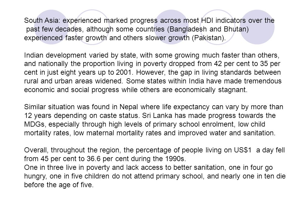 South Asia: experienced marked progress across most HDI indicators over the
