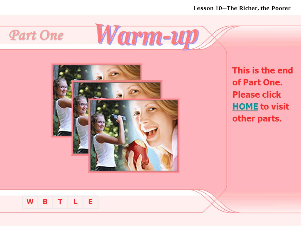 Part One Warm-up This is the end of Part One. Please click HOME to visit other parts.
