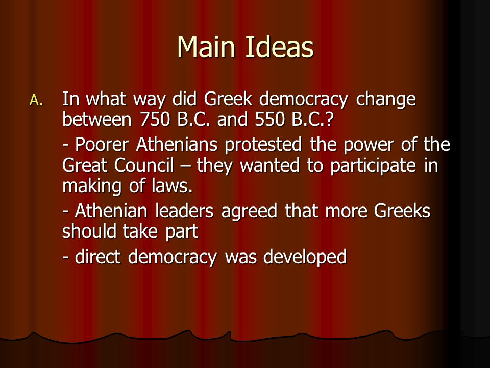 Main Ideas In what way did Greek democracy change between 750 B.C. and 550 B.C.