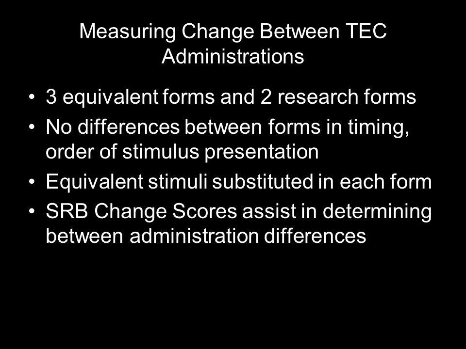 Measuring Change Between TEC Administrations