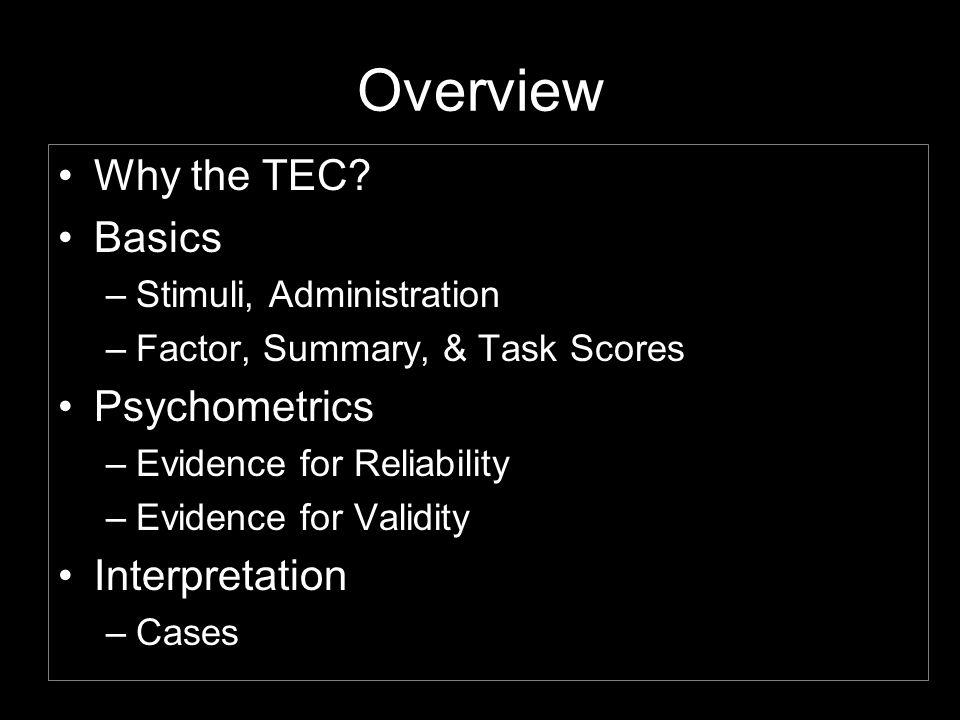 Overview Why the TEC Basics Psychometrics Interpretation