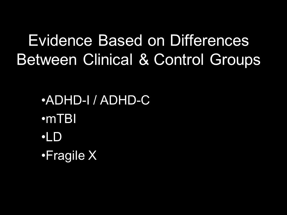 Evidence Based on Differences Between Clinical & Control Groups