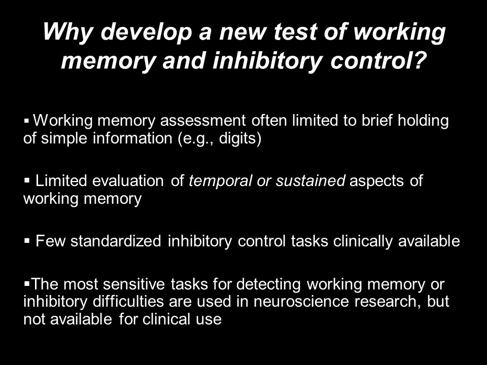 Why develop a new test of working memory and inhibitory control