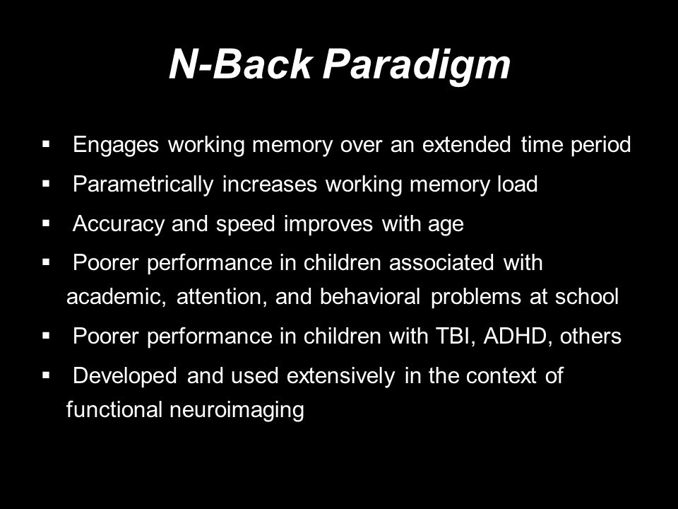 N-Back Paradigm Engages working memory over an extended time period