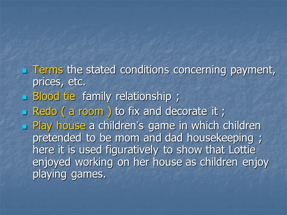 Terms the stated conditions concerning payment, prices, etc.