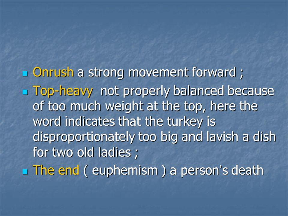Onrush a strong movement forward ;