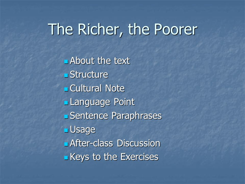 The Richer, the Poorer About the text Structure Cultural Note