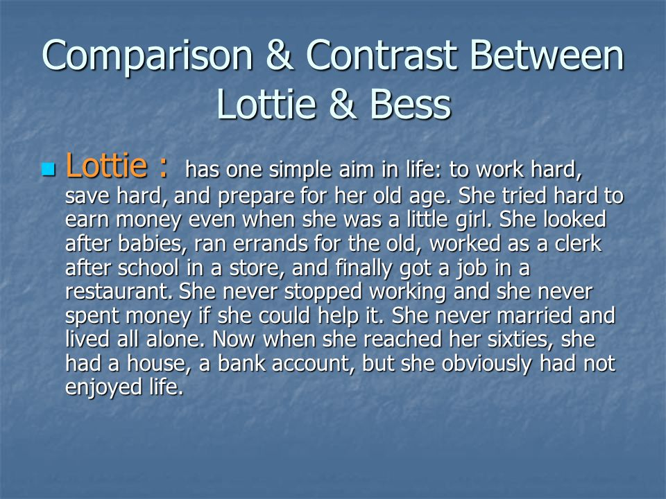 Comparison & Contrast Between Lottie & Bess