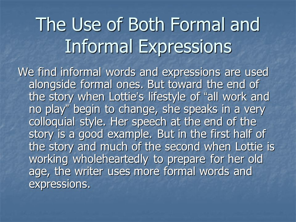 The Use of Both Formal and Informal Expressions