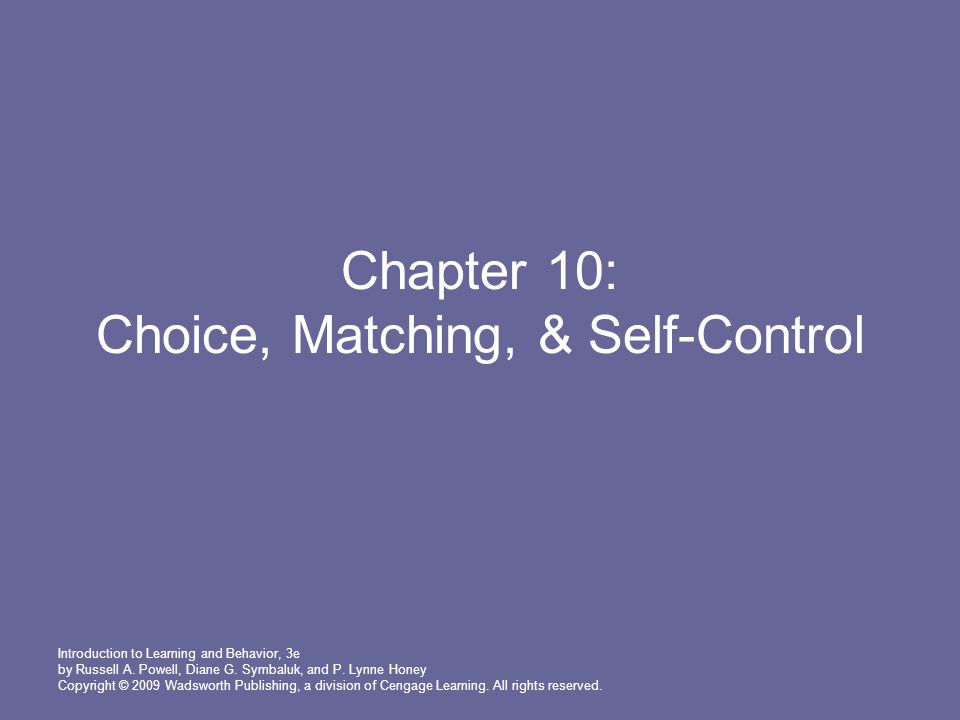 Chapter 10: Choice, Matching, & Self-Control