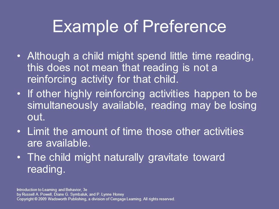 Example of Preference Although a child might spend little time reading, this does not mean that reading is not a reinforcing activity for that child.