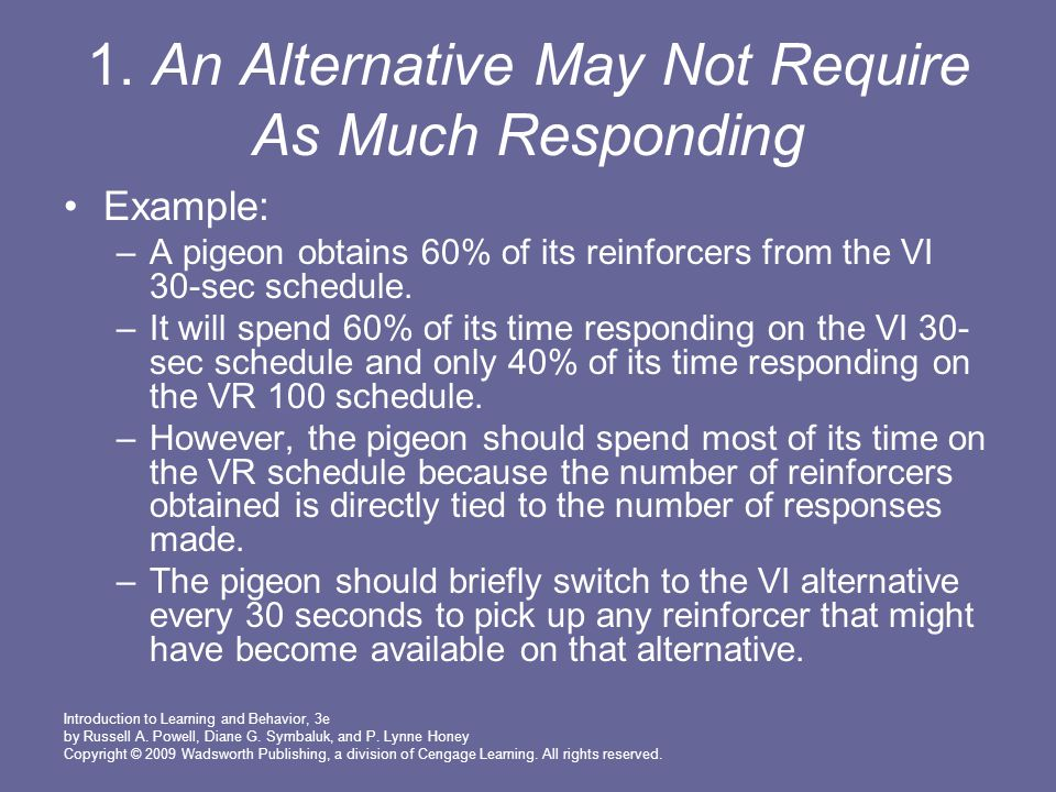 1. An Alternative May Not Require As Much Responding