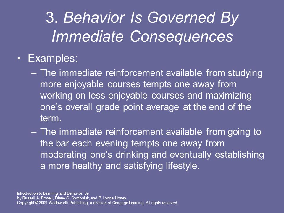 3. Behavior Is Governed By Immediate Consequences
