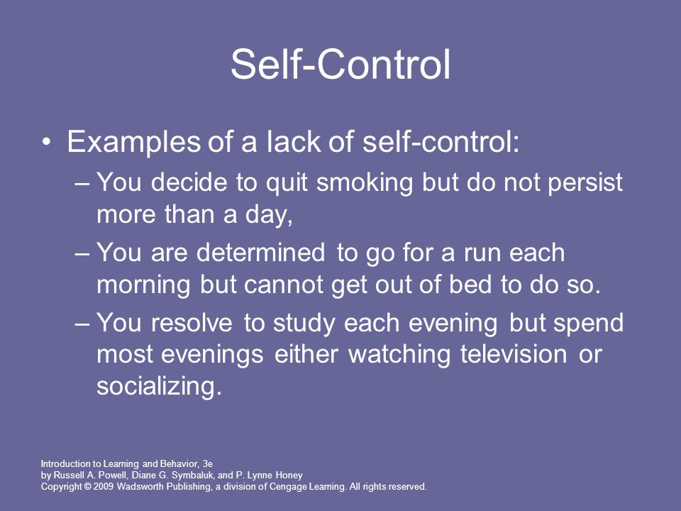 Self-Control Examples of a lack of self-control: