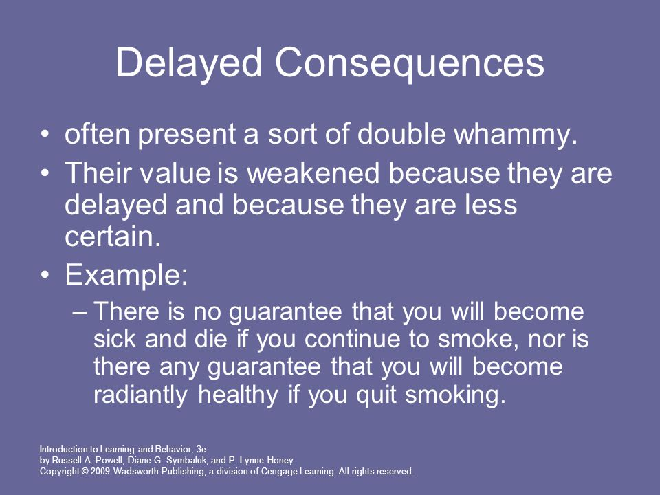Delayed Consequences often present a sort of double whammy.