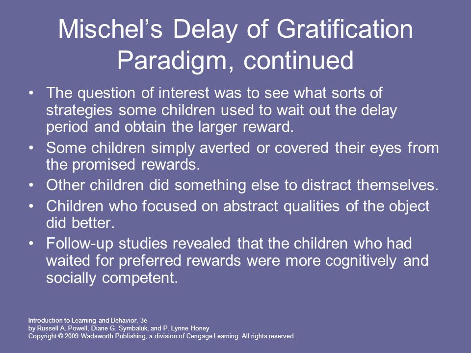Mischel's Delay of Gratification Paradigm, continued