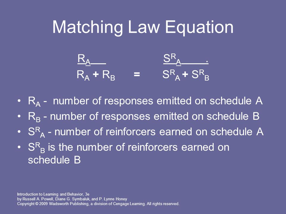 Matching Law Equation RA SRA . RA + RB = SRA + SRB