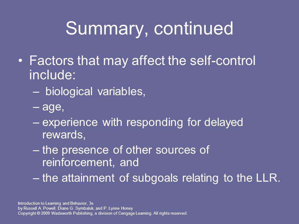 Summary, continued Factors that may affect the self-control include: