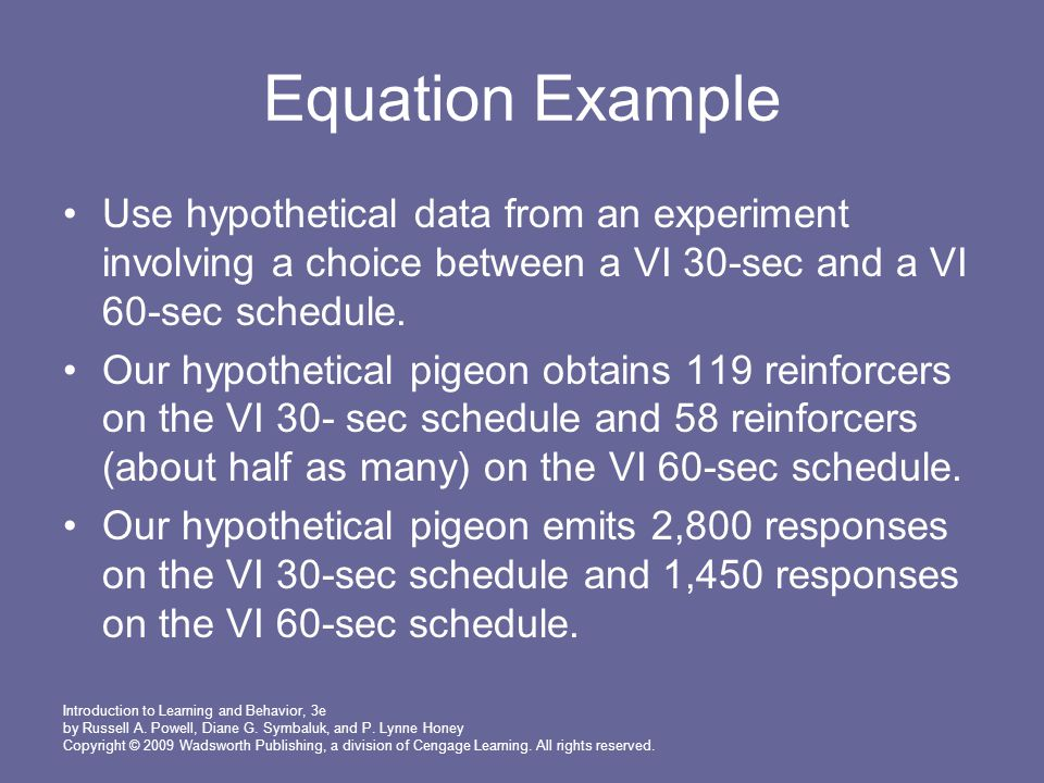 Equation Example Use hypothetical data from an experiment involving a choice between a VI 30-sec and a VI 60-sec schedule.